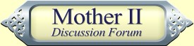 Mother II Discussion Forum Link